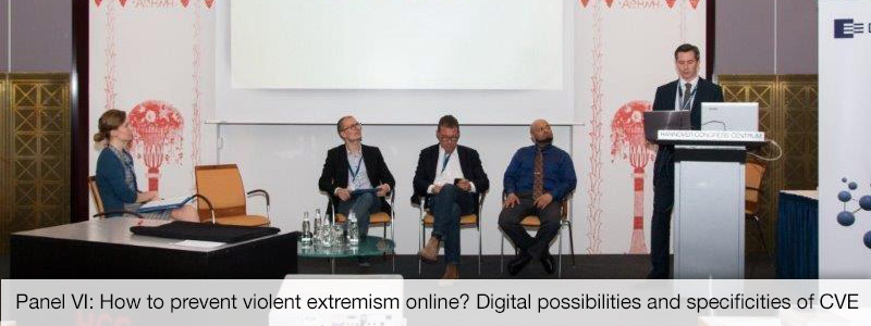 Panel VI: How to prevent violent extremism online? Digital possibilities and specificities of CVE